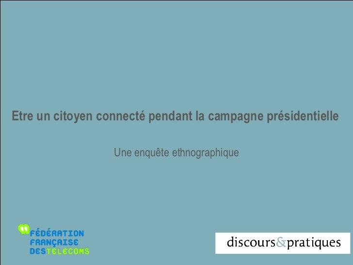 Etre un citoyen connecté pendant la campagne présidentielle                  Une enquête ethnographique