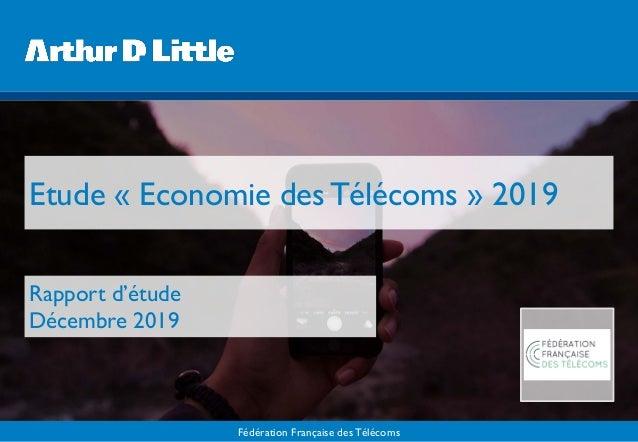 Fédération Française des Télécoms Etude « Economie desTélécoms » 2019 Rapport d'étude Décembre 2019