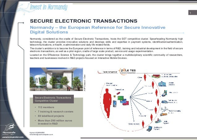 1 Sylvain DORRIERE sdorriere@normandydev.com Normandy, considered as the cradle of Secure Electronic Transactions, hosts t...