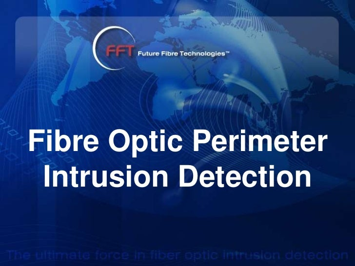 Fibre Optic Perimeter Intrusion Detection