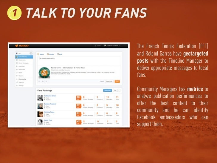 1   TALK TO YOUR FANS                   The French Tennis Federation (FFT)                   and Roland Garros have geotar...