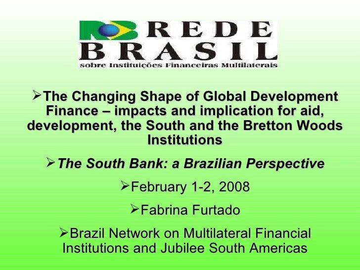 <ul><li>The Changing Shape of Global Development Finance – impacts and implication for aid, development, the South and the...