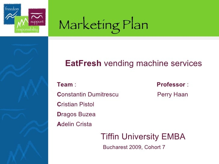Marketing Plan  <ul><li>EatFresh  vending machine services </li></ul><ul><li>Team  :  Professor  :  </li></ul><ul><li>C on...