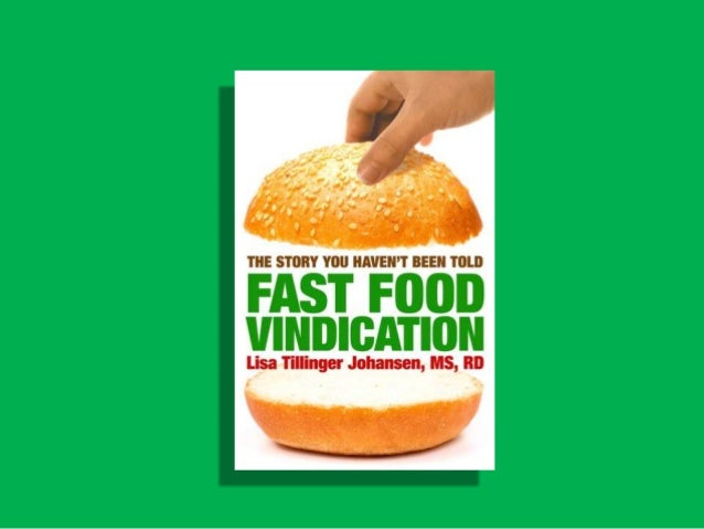 Introduction• FAST FOOD VINDICATION is a response to the  obesity epidemic and many people who say that  fast food is the ...