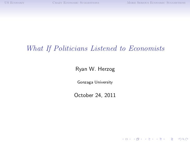 US Economy           Crazy Economic Suggestions        More Serious Economic Suggestions             What If Politicians L...