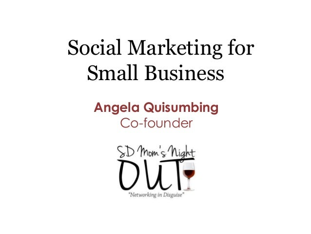 Social Marketing for  Small Business  Angela Quisumbing     Co-founder