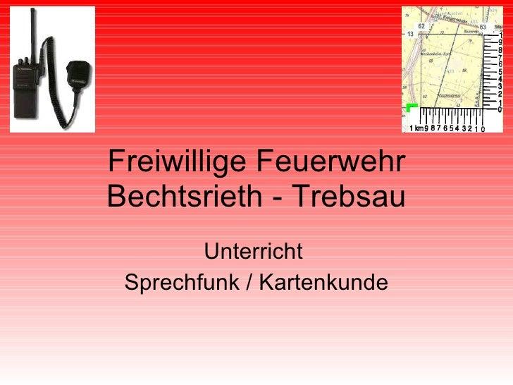 Freiwillige Feuerwehr Bechtsrieth - Trebsau Unterricht  Sprechfunk / Kartenkunde