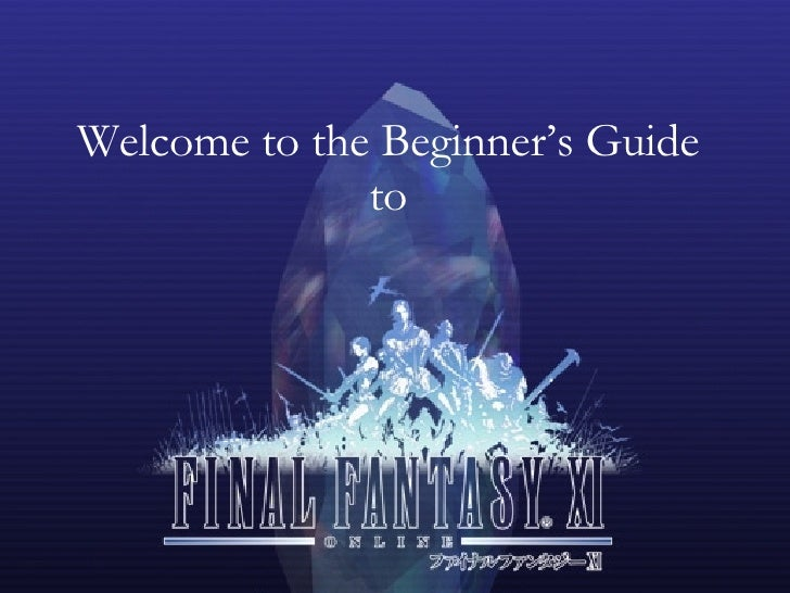 Welcome to the Beginner's Guide               to