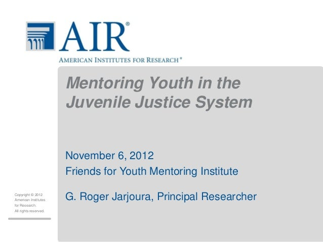 Mentoring Youth in the                       Juvenile Justice System                       November 6, 2012               ...