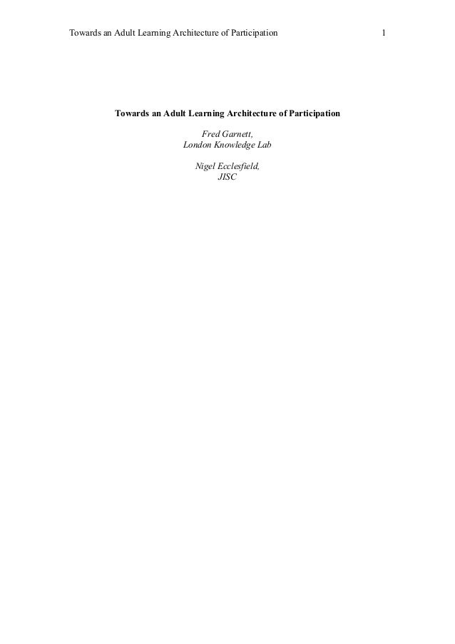 Towards an Adult Learning Architecture of Participation 1 Towards an Adult Learning Architecture of Participation Fred Gar...