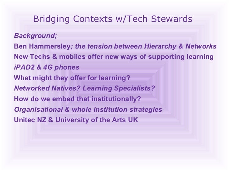 Bridging Contexts w/Tech Stewards Background;  Ben Hammersley ; the tension between Hierarchy & Networks New Techs & mobil...