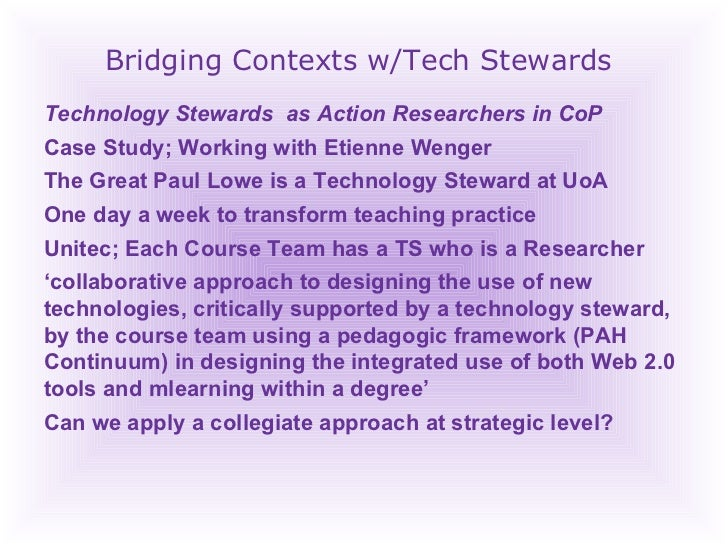 Bridging Contexts w/Tech Stewards Technology Stewards  as Action Researchers in CoP Case Study; Working with Etienne Wenge...