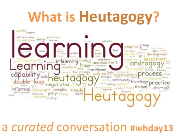 What is Heutagogy? a curated conversation #whday13
