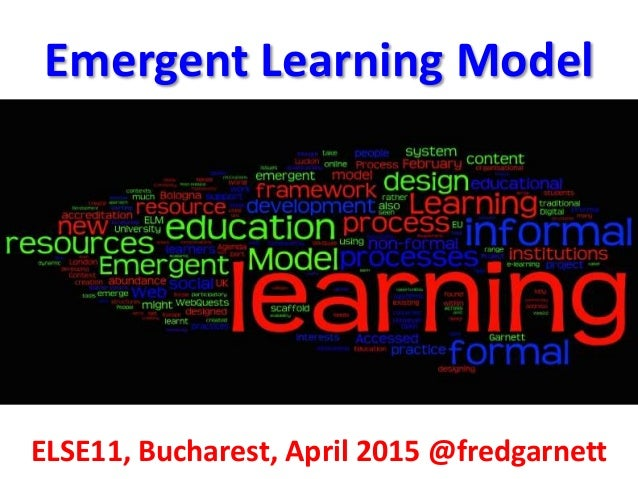 ELSE11, Bucharest, April 2015 @fredgarnett Bilbao Bordeaux Lewisham Lisboa Pula Emergent Learning Model