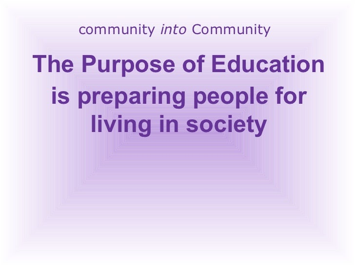 The purpose of education; community into Community