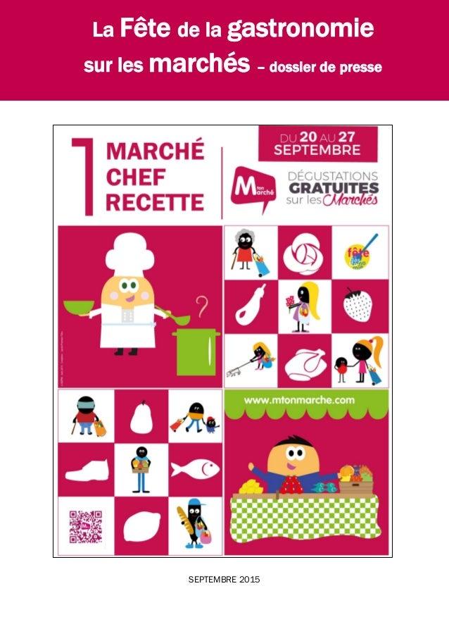 SEPTEMBRE 2015 La Fête de la gastronomie sur les marchés – dossier de presse