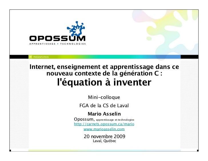 PRÉSENTATION     Internet, enseignement et apprentissage dans ce       nouveau contexte de la génération C :              ...
