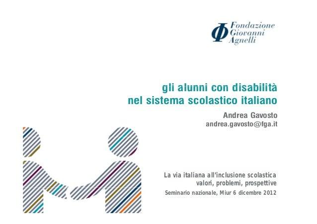 gli alunni con disabilitànel sistema scolastico italiano                              Andrea Gavosto                      ...