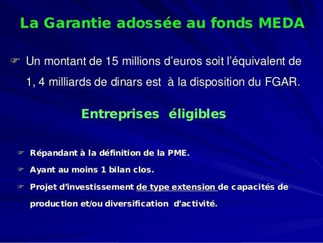 La Garantie adossée au fonds MEDA    Un montant de 15 millions d'euros soit l'équivalent de 1, 4 milliards de dinars est ...