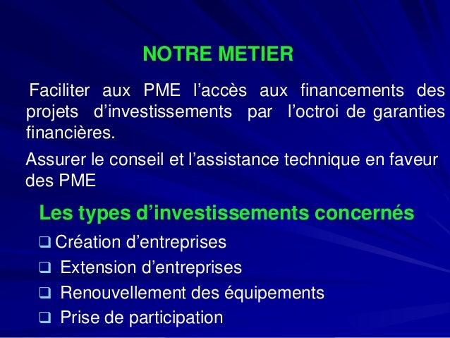 Les types d'investissements concernés    Création d'entreprises    Extension d'entreprises    Renouvellement des équipe...