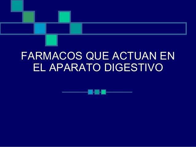 FARMACOS QUE ACTUAN EN EL APARATO DIGESTIVO