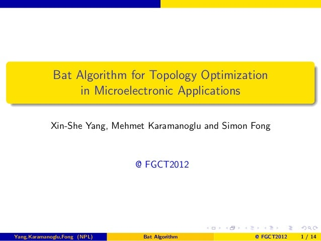 Bat Algorithm for Topology Optimization                  in Microelectronic Applications            Xin-She Yang, Mehmet K...