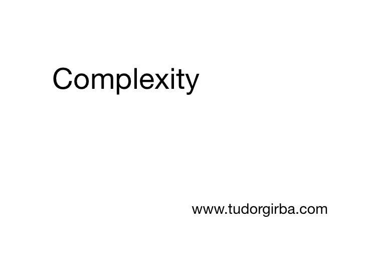 Complexity         www.tudorgirba.com