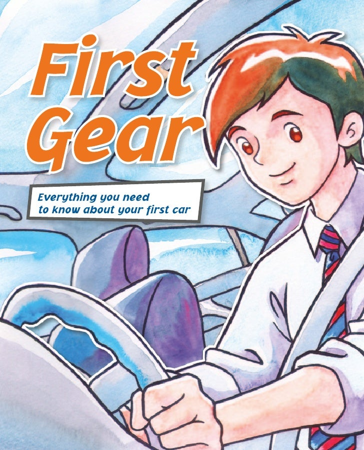 Everything you needto know about your first car