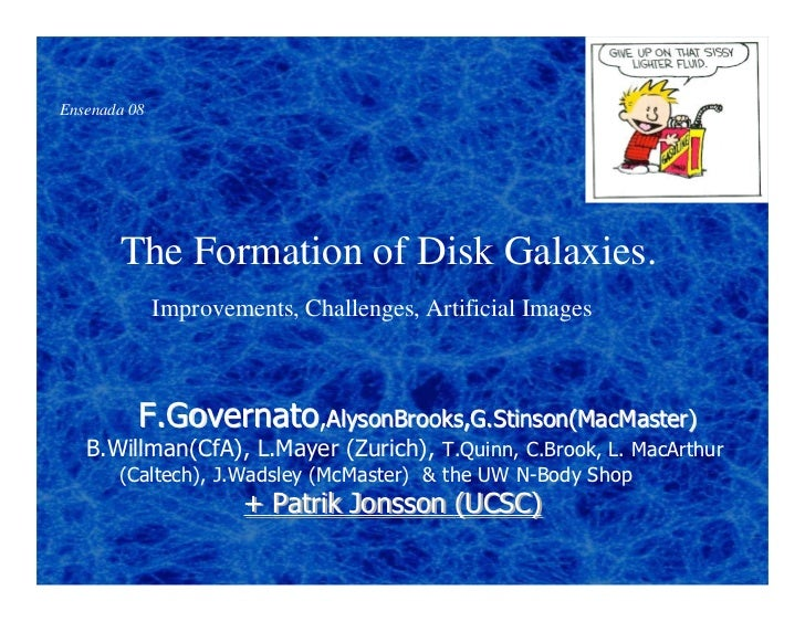 Ensenada 08       The Formation of Disk Galaxies.              Improvements, Challenges, Artificial Images          F.Gove...