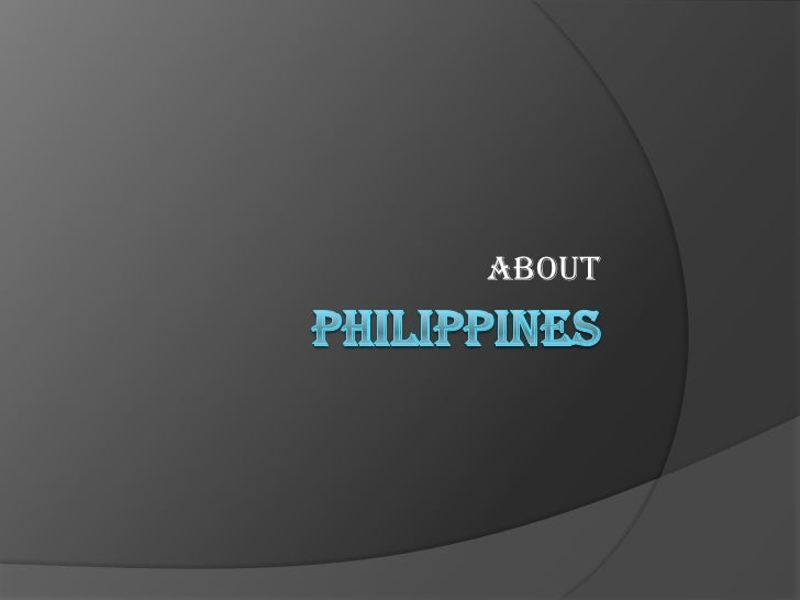 Philippines<br />about<br />