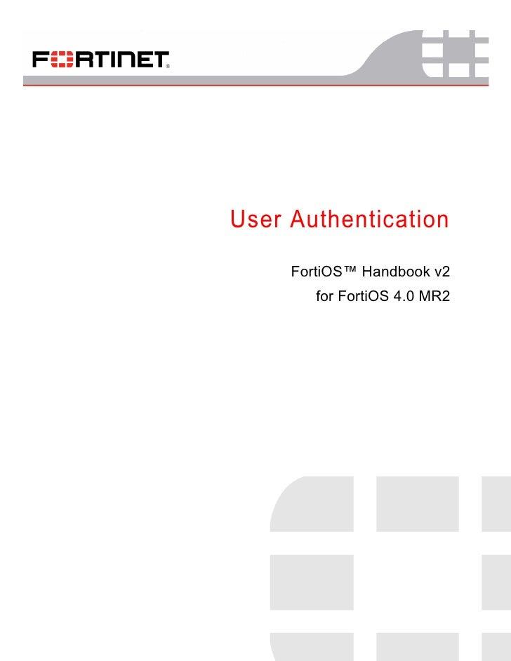 User Authentication     FortiOS™ Handbook v2        for FortiOS 4.0 MR2