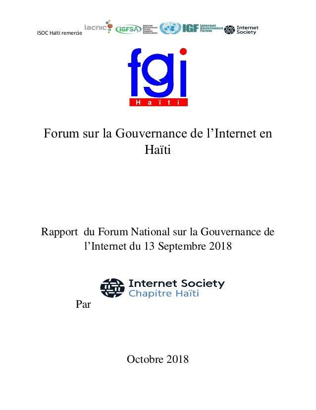 ISOC Haïti remercie Forum sur la Gouvernance de l'Internet en Haïti Rapport du Forum National sur la Gouvernance de l'Inte...