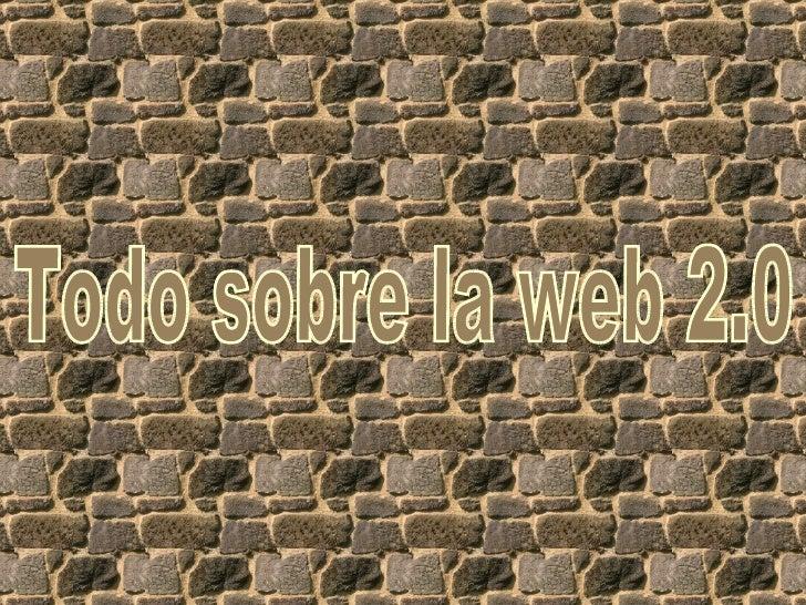 Todo sobre la web 2.0