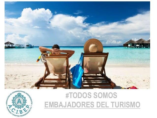 #TODOS SOMOS EMBAJADORES DEL TURISMO