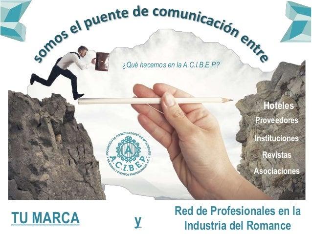 TU MARCA Hoteles Red de Profesionales en la Industria del Romance Revistas Asociaciones Proveedores Instituciones ¿Qué hac...