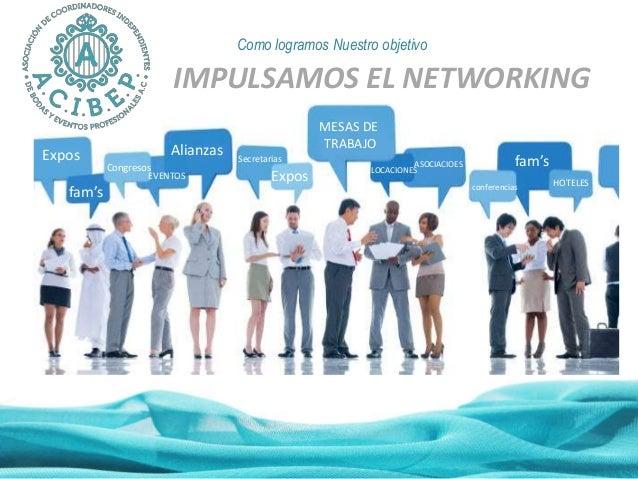 IMPULSAMOS EL NETWORKING MESAS DE TRABAJO LOCACIONES fam'sASOCIACIOESCongresos Expos conferencias Secretarias HOTELES Alia...