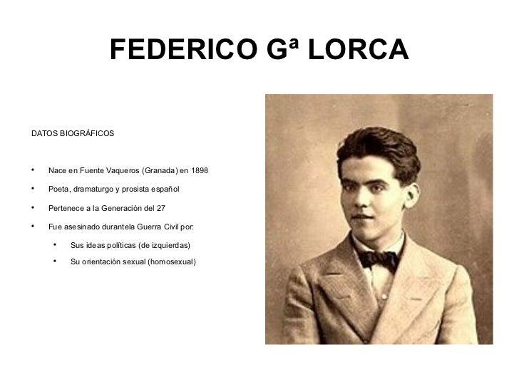 FEDERICO Gª LORCA <ul><li>DATOS BIOGRÁFICOS </li></ul><ul><li>Nace en Fuente Vaqueros (Granada) en 1898 </li></ul><ul><li>...