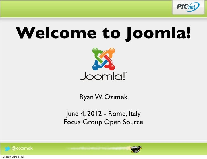 Welcome to Joomla!                           Ryan W. Ozimek                       June 4, 2012 - Rome, Italy              ...
