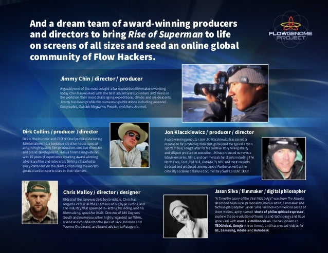 And a dream team of award-winning producers and directors to bring Rise of Superman to life on screens of all sizes and se...