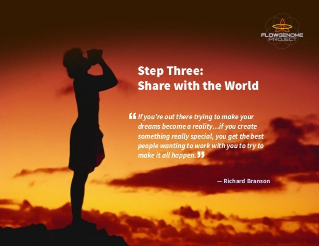 Step Three: Share with the World If you're out there trying to make your dreams become a reality…if you create something r...