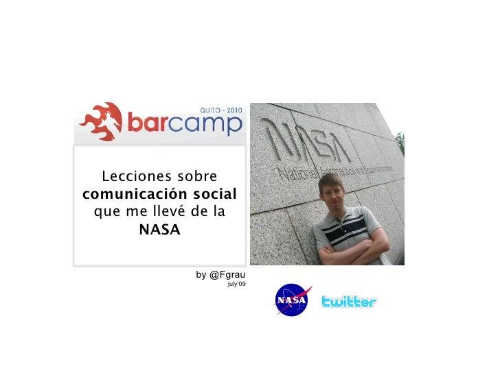 Lecciones sobre comunicación social  que me llevé de la        NASA               by @Fgrau                   july'09