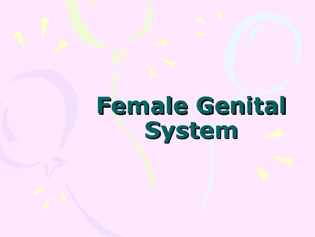Female GenitalFemale Genital SystemSystem