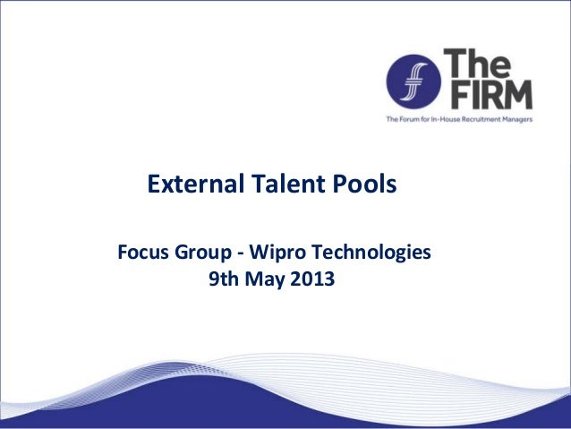 External Talent PoolsFocus Group - Wipro Technologies9th May 2013