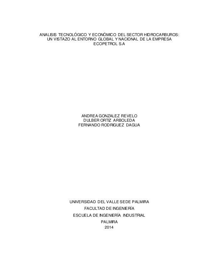 ANALISIS TECNOLÓGICO Y ECONÓMICO DEL SECTOR HIDROCARBUROS: UN VISTAZO AL ENTORNO GLOBAL Y NACIONAL DE LA EMPRESA ECOPETROL...