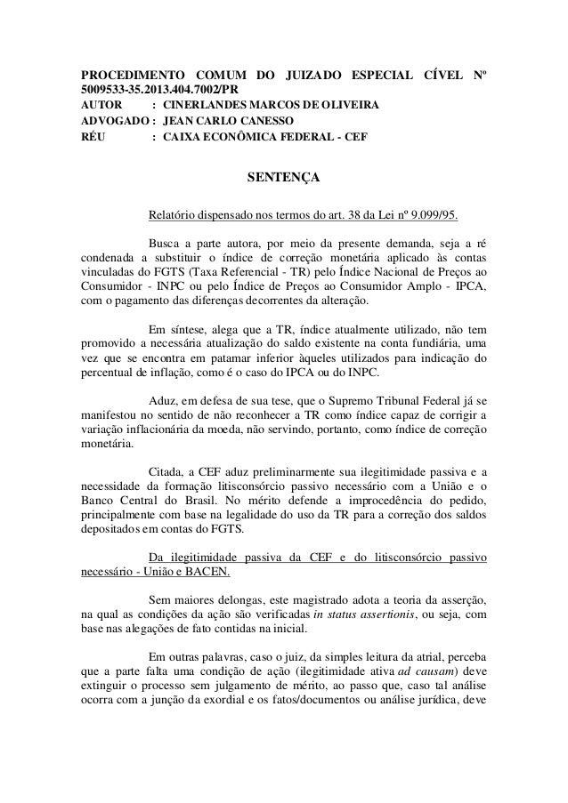 PROCEDIMENTO COMUM DO JUIZADO ESPECIAL CÍVEL Nº 5009533-35.2013.404.7002/PR AUTOR : CINERLANDES MARCOS DE OLIVEIRA ADVOGAD...