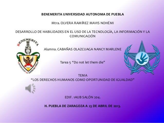 BENEMERITA UNIVERSIDAD AUTONOMA DE PUEBLAMtra. OLVERA RAMÍREZ MAVIS NOHÉMIDESARROLLO DE HABILIDADES EN EL USO DE LA TECNOL...