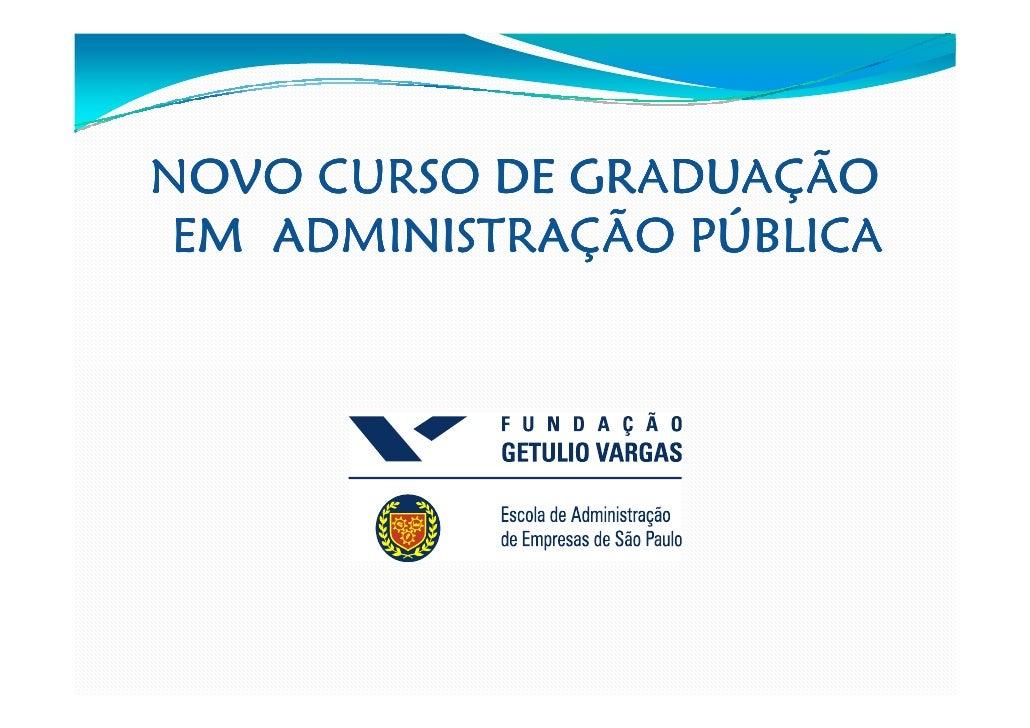 NOVO CURSO DE GRADUAÇÃO EM ADMINISTRAÇÃO PÚBLICA