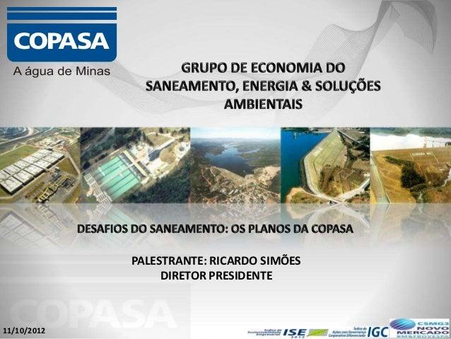 PALESTRANTE: RICARDO SIMÕESDIRETOR PRESIDENTE11/10/2012
