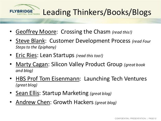 CONFIDENTIAL PRESENTATION   PAGE12 Leading Thinkers/Books/Blogs • Geoffrey Moore: Crossing the Chasm (read this!) • Steve ...