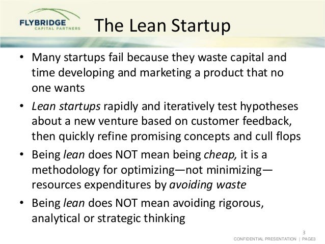 CONFIDENTIAL PRESENTATION   PAGE3 The Lean Startup • Many startups fail because they waste capital and time developing and...